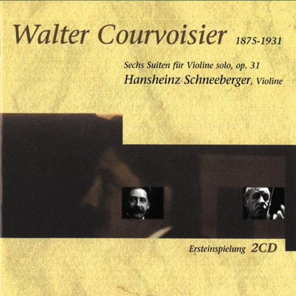 Hansheinz Schneeberger: WALTER COURVOISIER, SECHS SUITEN FÜR VIOLINE