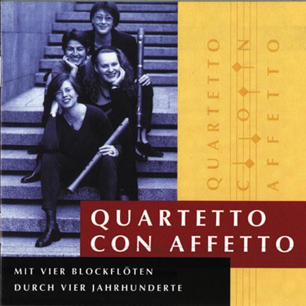 Quartetto Con Affetto: MIT 4 BOCKFLÖTEN DURCH 4 JAHRHUNDERTE