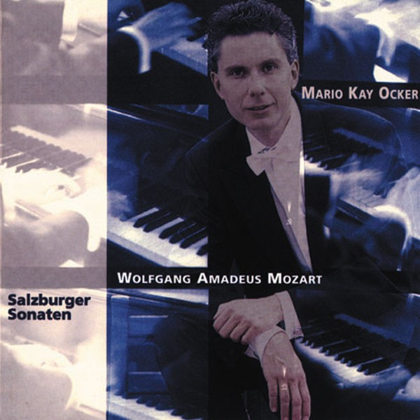 Mario Kay Ocker: W. A. MOZART, SALZBURGER SONATEN