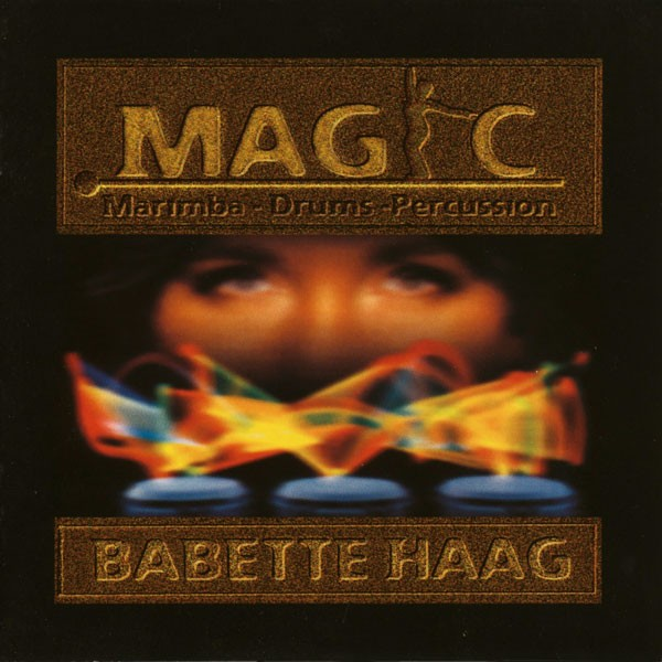 Babette Haag: MAGIC - MARIMBA-DRUMS-PERCUSSION