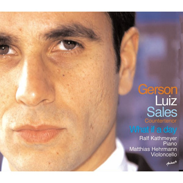 Countertenor Gerson Luiz Sales: WHAT IF A DAY