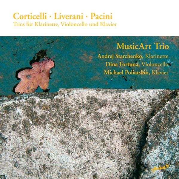 MusicArt Trio (Trio für Klarinette, Violoncello und Klavier): CORTICELLI - LIVERANI - PACINI