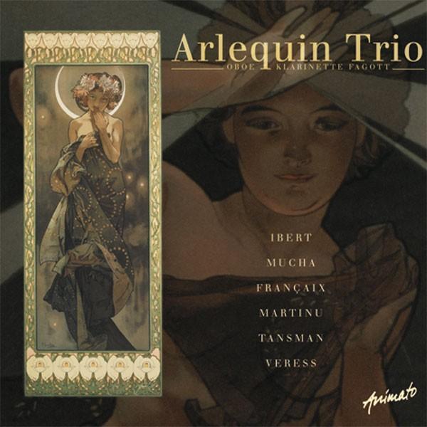 Arlequin Trio (Trio für Klarinett, Oboe, Fagott): IBERT - MUCHA - FRANÇAIS - TANSMAN