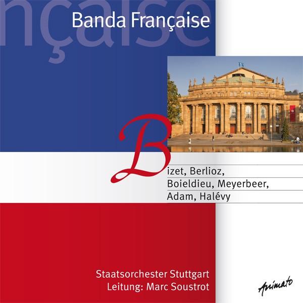 Staatsorchester Stuttgart: Ltg.: Marc Soustrot - BANDA FRANÇAISE