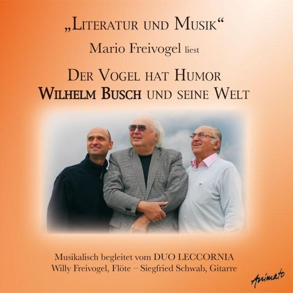 Mario Freivogel, Willy Freivogel, Siegfried Schwab: DER VOGEL HAT HUMOR - WILHELM BUSCH UND SEINE WELT