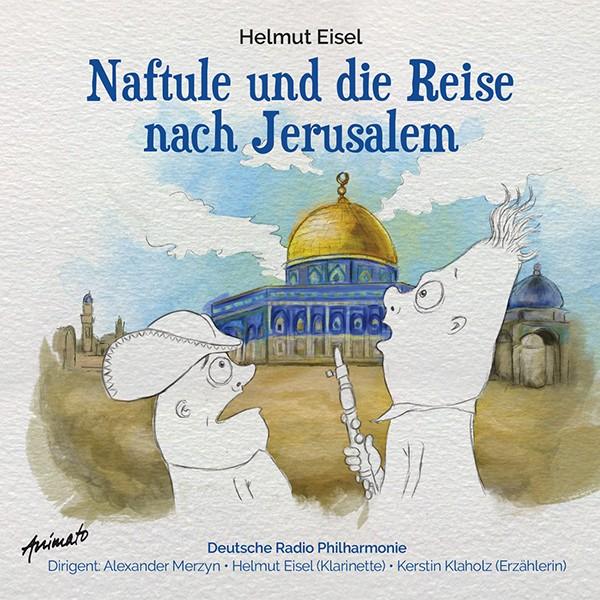 Helmut Eisel: NAFTULE UND DIE REISE NACH JERUSALEM
