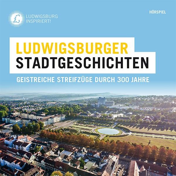 HistOHRien: LUDWIGSBURGER STADTGESCHICHTEN (Neue Auflage)