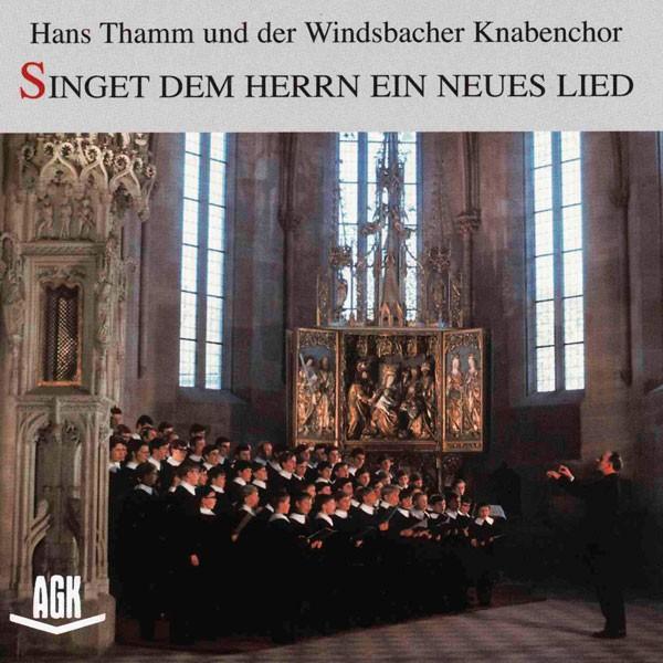 Hans Thamm und der Windsbacher Knabenchor: SINGET DEM HERRN EIN NEUES LIED