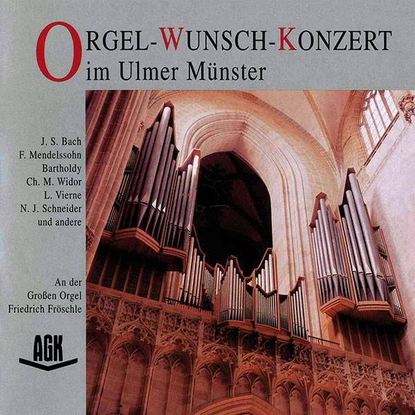 Friedrich Fröschle: ORGEL-WUNSCH-KONZERT