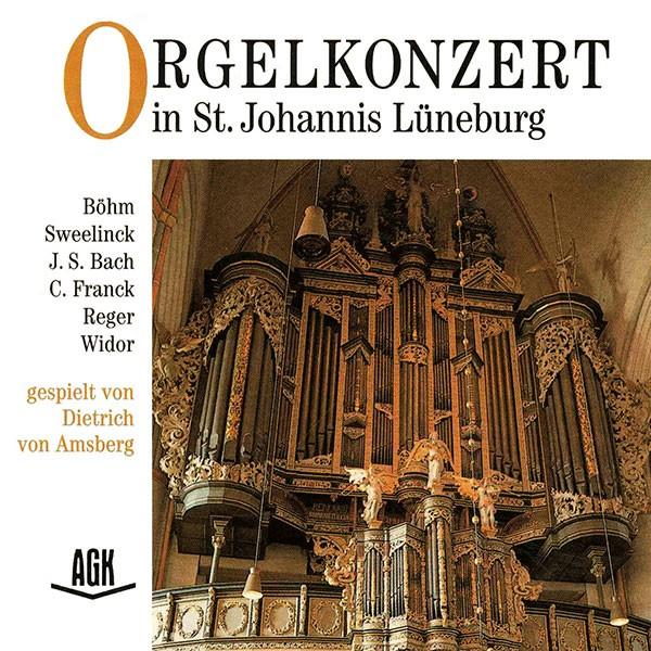 Dietrich von Amsberg: ORGELKONZERT IN ST. JOHANNIS LÜNEBURG