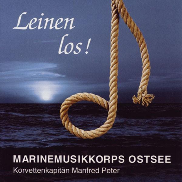 Marinemusikkorps Ostsee: Ltg. Manfred Peter: Leinen los!