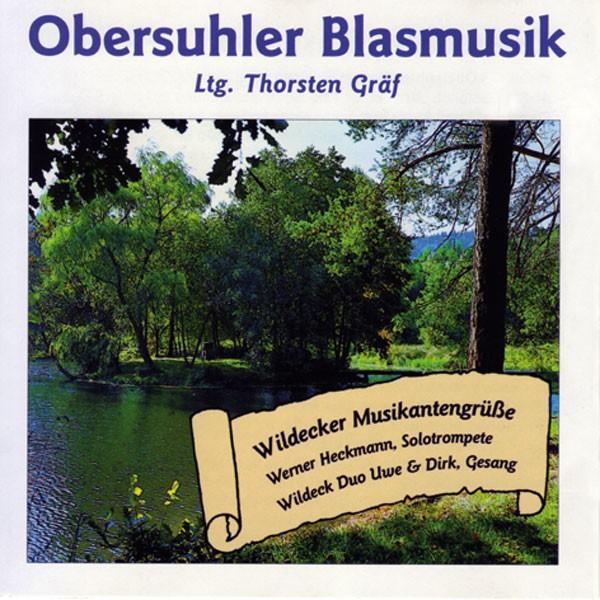 Obersuhler Blasmusik, Dir.: Thorsten Gräf: Wildecker Musikantengrüsse