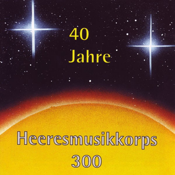 Heeresmusikkorps 300 Koblenz: Ltg. Thomas Klinkhammer: 40 Jahre HMK 300