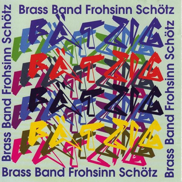 Brass Band Frohsinn Schötz, Dir.: Ernst Balli: Fätzig