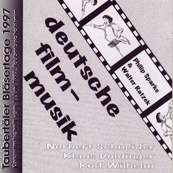 Taubertäler Bläsertage 1997, Dir.: Philip Sparke: Deutsche Filmmusik