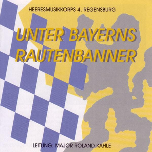 Heeresmusikkorps 4 Regensburg: Ltg. Roland Kahle: Unter Bayerns Rautenbanner