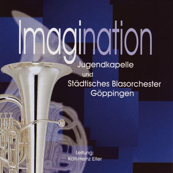 Jugend- & Stadtkapelle Göppingen, Dir.: Karl Heinz Elter: Imagination