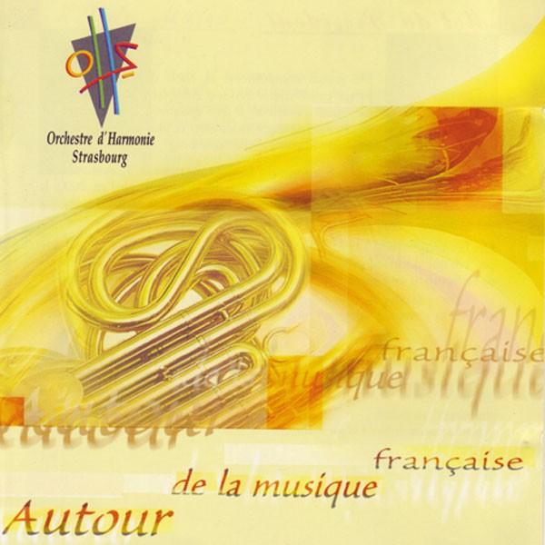Orchestre d'Harmonie Strasbourg: Autour De La Musique Francaise