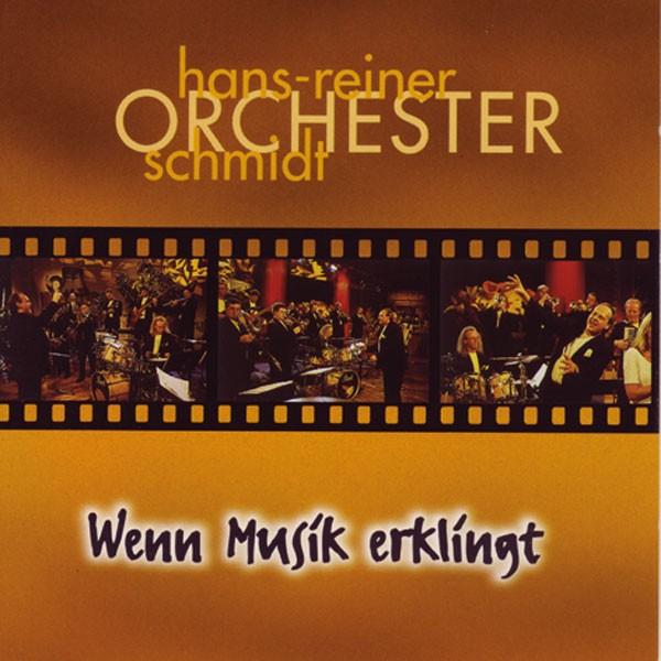 Hans Reiner Schmidt Orchester: Wenn Musik erklingt