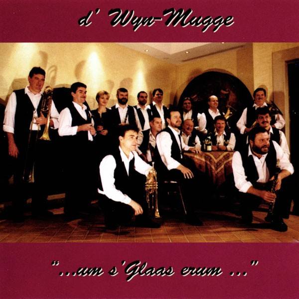 D'Wyn Mugge: Um s'Glaas erum...