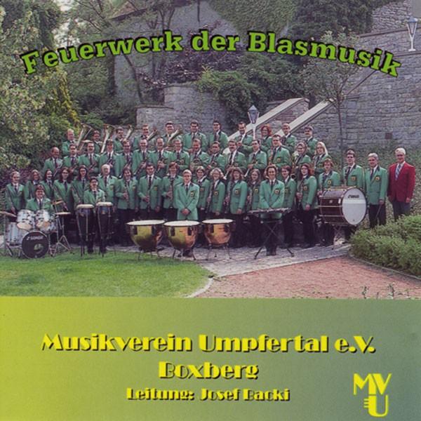 Musikverein Umpfertal, Ltg.:Josef Backi: Feuerwerk der Blasmusik