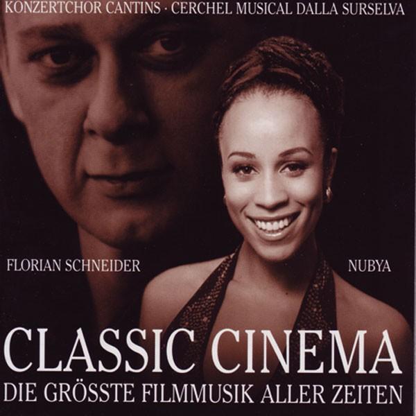 Ltg. Cosin Tuor und Ursin Defuns, Gesang: Florian Schneider und Nubya: Classic Cinema - Die Grösste Filmmusik aller Zeiten
