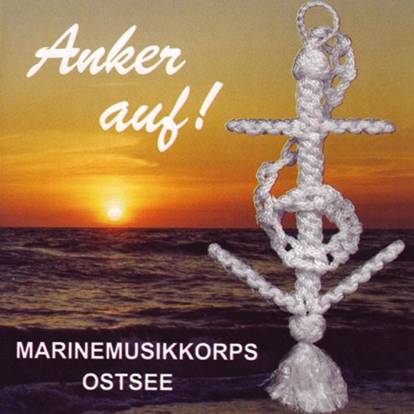Marinemusikkorps Ostsee: Ltg. Manfred Peter: Anker auf!