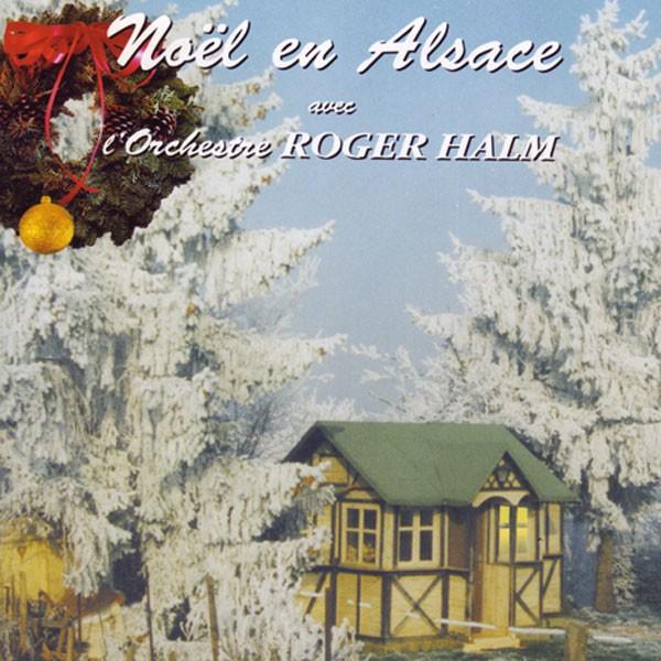 l'Orchestre Roger Halm: Noel En Alsace