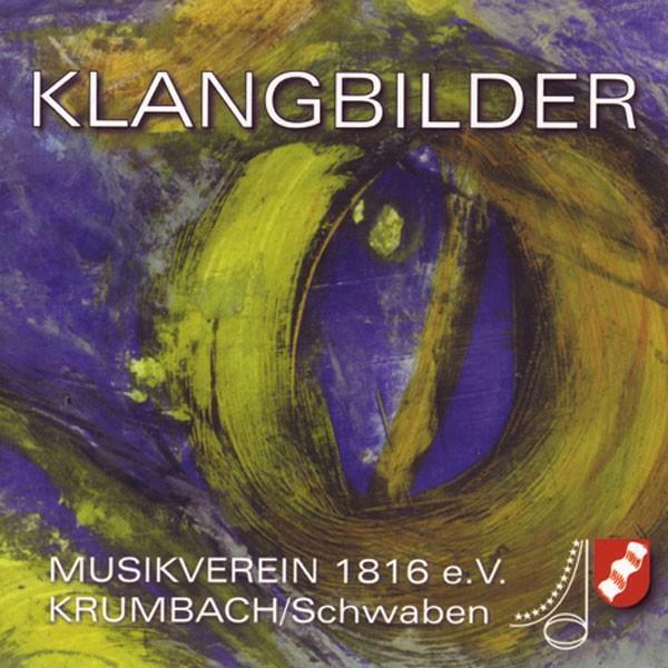 Musikverein Krumbach, Dir.: Berthold Leicht: Klangbilder