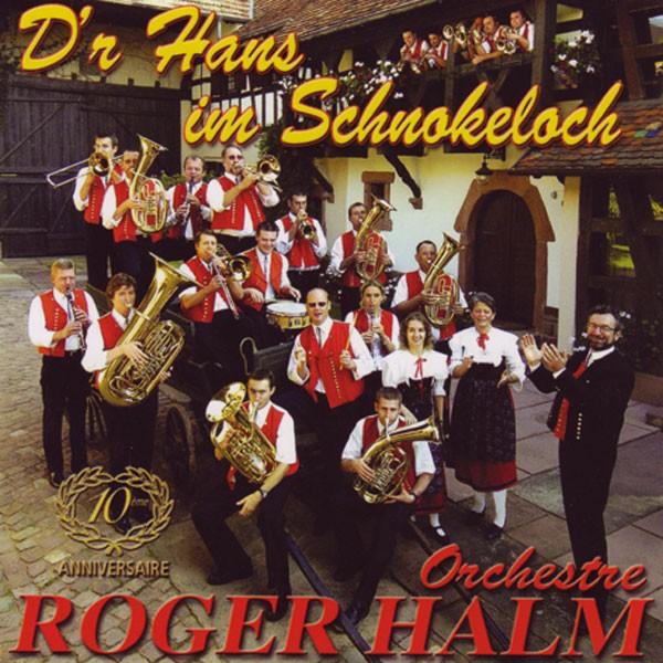 l'Orchestre Roger Halm: D'r Hans im Schnokeloch