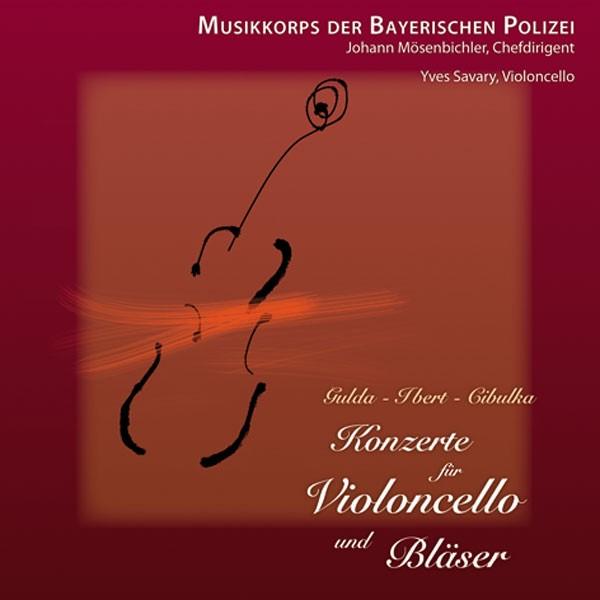 Polizeiorchester Bayern: Ltg. Johann Mösenbichler: KONZERTE FÜR VIOLONCELLO UND BLÄSER