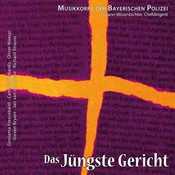 Polizeiorchester Bayern: Ltg. Johann Mösenbichler: DAS JÜNGSTE GERICHT