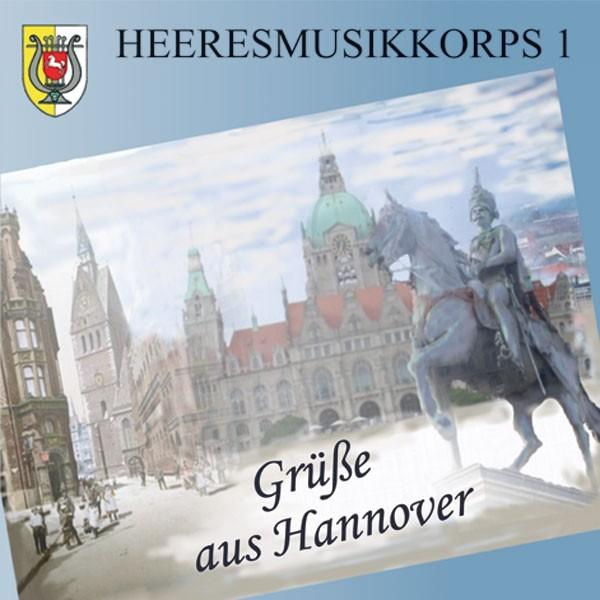 Heeresmusikkorps 1 Hannover: Ltg. Oberstleutnant Manfred Peter: GRÜSSE AUS HANNOVER