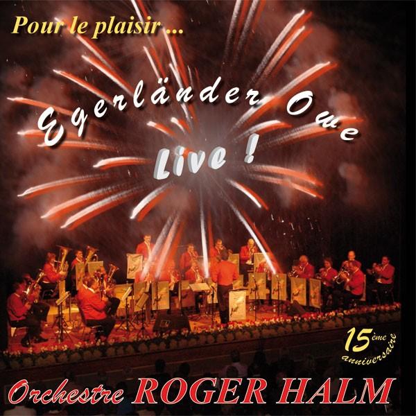 l'Orchestre Roger Halm: Egerländer Owe - Live!