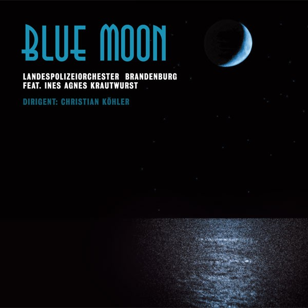 Landespolizeiorchester Brandenburg: Ltg. Christian Köhler: BLUE MOON