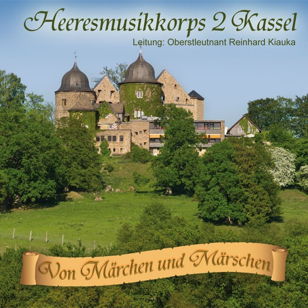 Heeresmusikkorps 2 Kassel: Ltg. Reinhard Kiauka: VON MÄRCHEN UND MÄRSCHEN