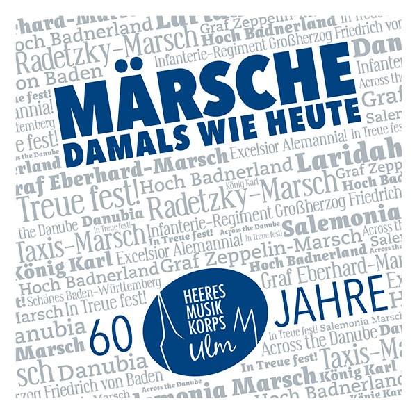 Heeresmusikkorps 10 Ulm: Ltg.: Major Matthias Prock: MÄRSCHE - DAMALS WIE HEUTE