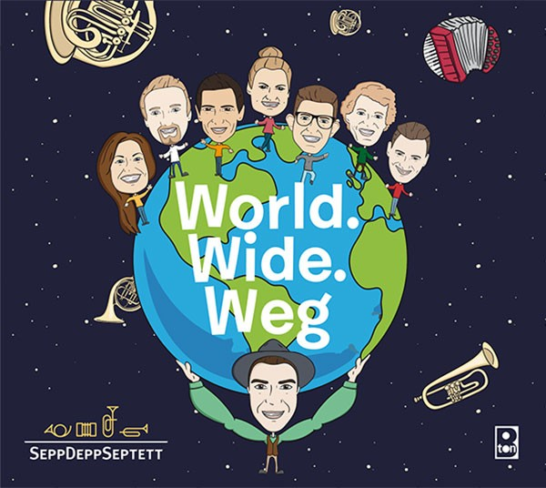 SeppDeppSeptett: WORLD.WIDE.WEG.