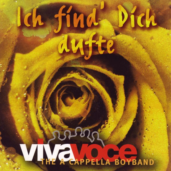 VIVA VOCE die a cappella Band: ICH FIND' DICH DUFTE