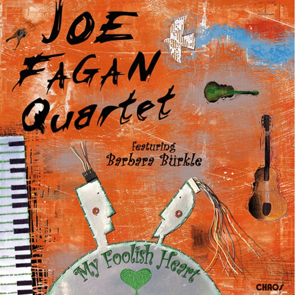 Joe Fagan Quartet: My foolish Heart