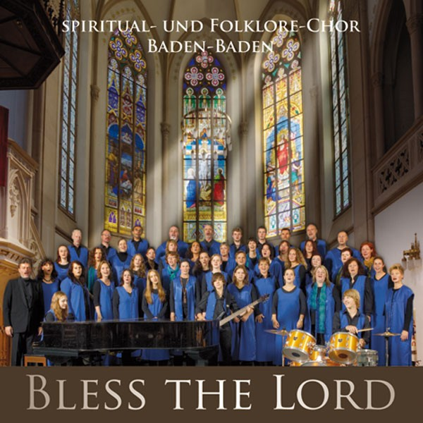 Spiritual- und Folklorechor Baden-Baden: Bless the Lord