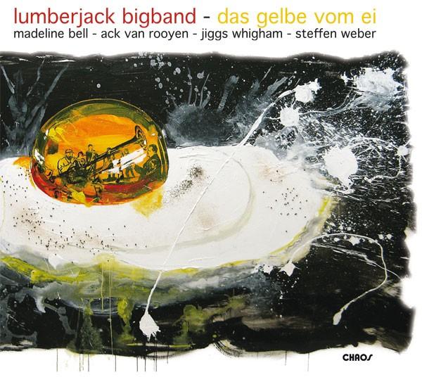 Lumberjack Big Band, Ltg.: Alexander Eissele: DAS GELBE VOM EI