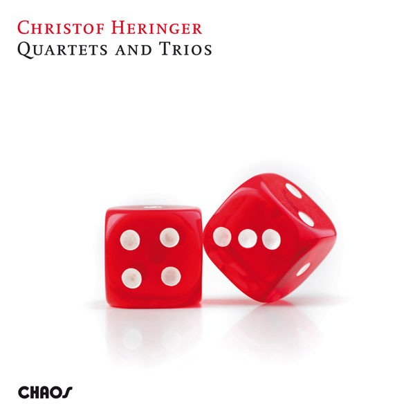 Christof Heringer: QUARTETS AND TRIOS