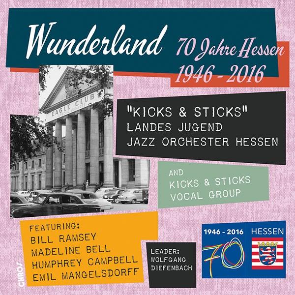 Landes Jugend Jazz Orchester Hessen: WUNDERLAND 70 JAHRE HESSEN 1946-2016
