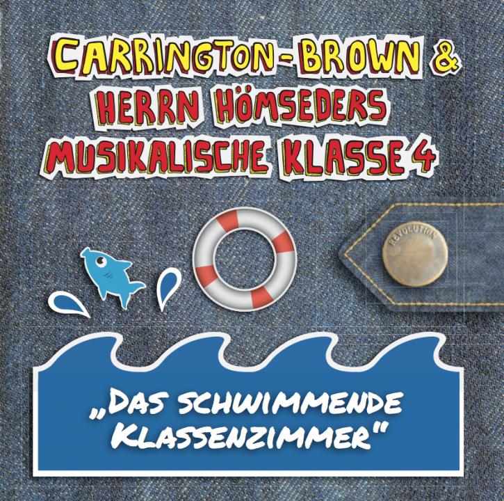 Carrington-Brown & Herrn Hömseders Musikalische Klasse 4: DAS SCHWIMMENDE KLASSENZIMMER
