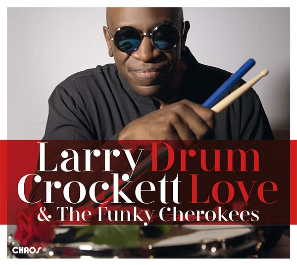 Larry Crockett: & the Funky Cheerokees: DRUM LOVE