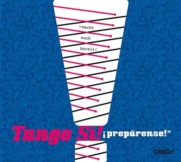 Tango Si!: ¡PRÉPARENSE!