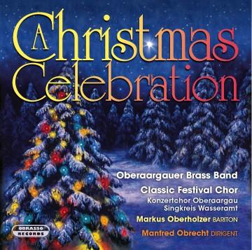 Oberaargauer Brass Band // Classic Festival Chor, Ltg,: Manfred Obrecht: A CHRISTMAS CELEBRATION
