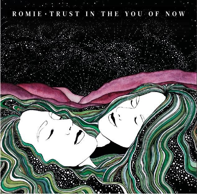 Romie: TRUST IN THE YOU OF NOW