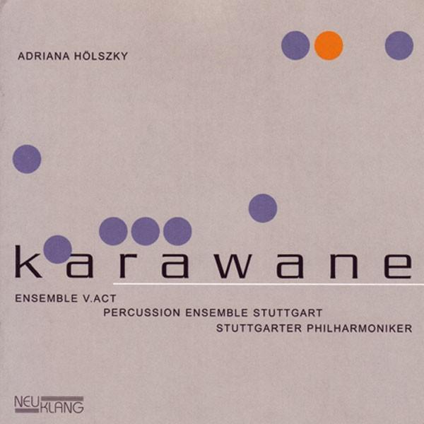 Adriana Hölszky: KARAWANE